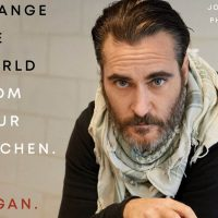 Joaquin Phoenix_Cambia el mundo desde tu cocina